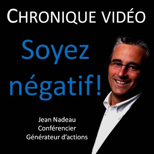 Vidéo 6 Soyez négatif